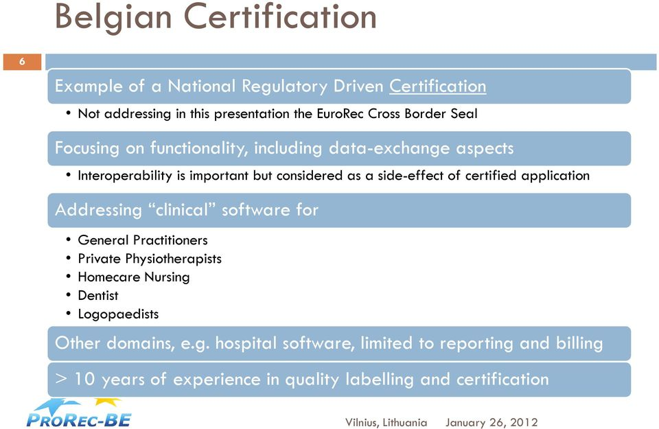 certified application Addressing clinical software for General Practitioners Private Physiotherapists Homecare Nursing Dentist
