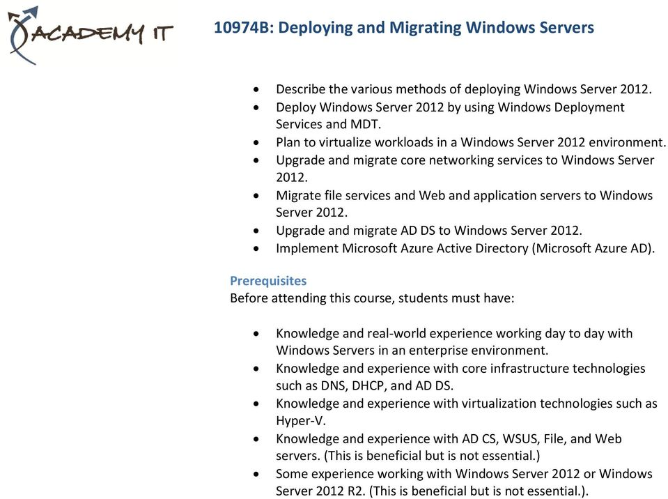Migrate file services and Web and application servers to Windows Upgrade and migrate AD DS to Windows Implement Microsoft Azure Active Directory (Microsoft Azure AD).