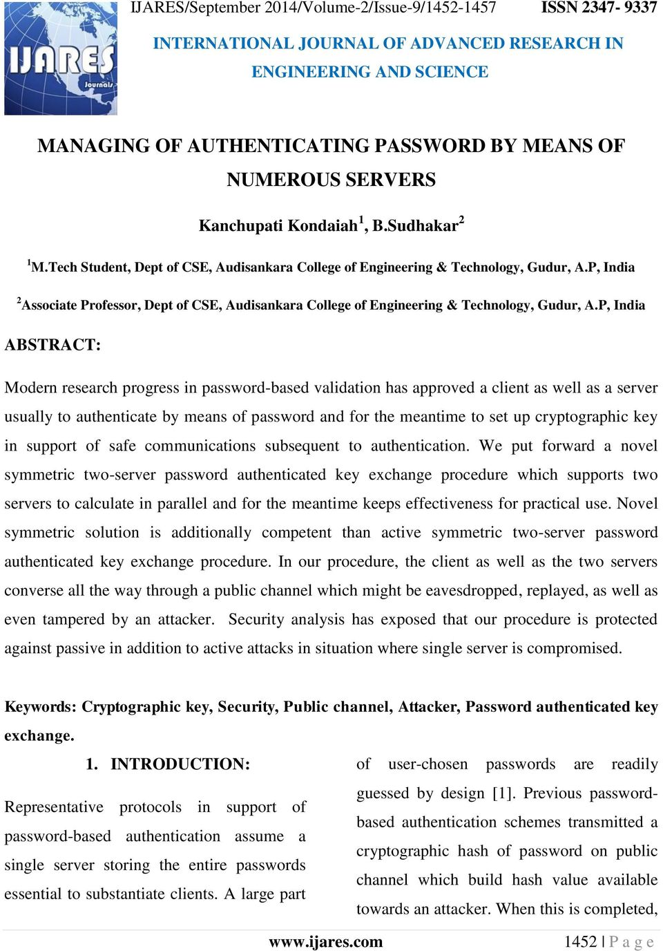 P, India ABSTRACT: Modern research progress in password-based validation has approved a client as well as a server usually to authenticate by means of password and for the meantime to set up