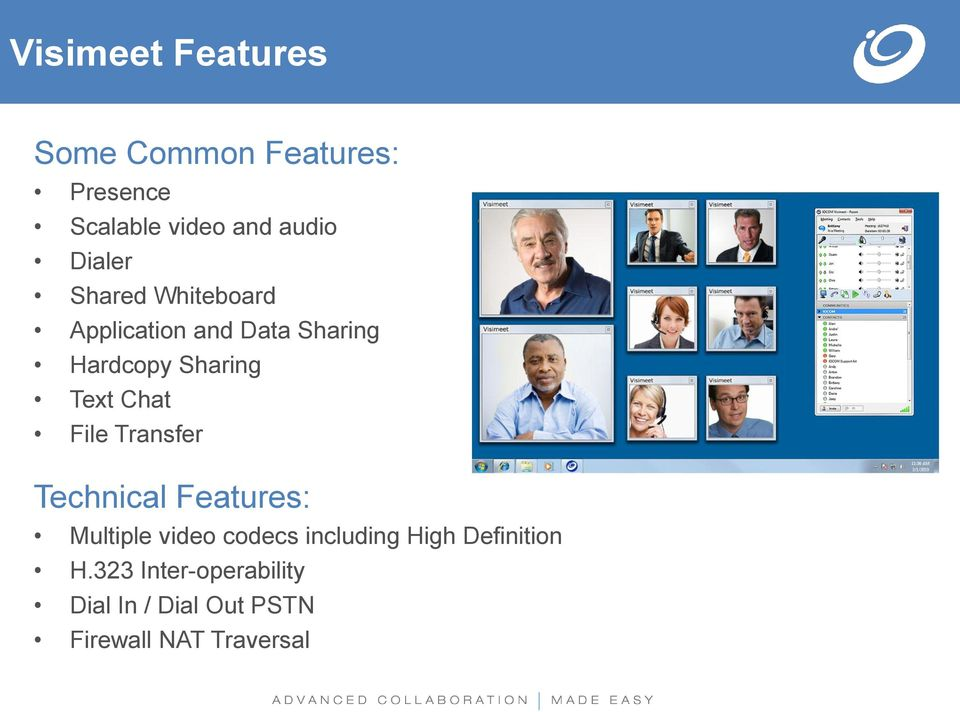 Chat File Transfer Technical Features: Multiple video codecs including High