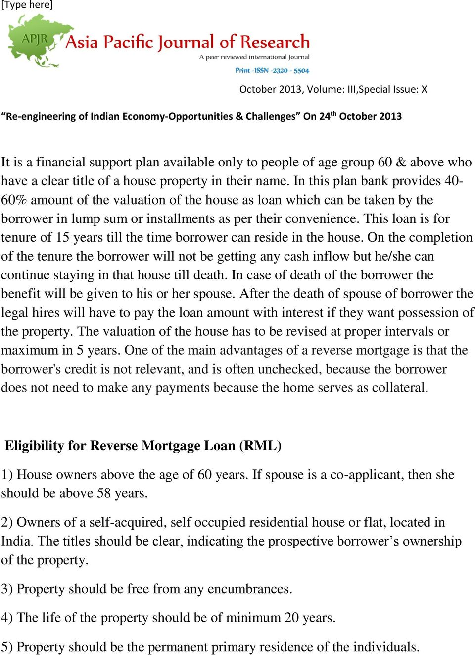 This loan is for tenure of 15 years till the time borrower can reside in the house.