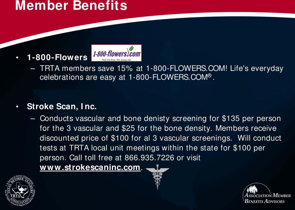 Conducts vascular and bone denisty screening for $135 per person for the 3 vascular and $25 for the bone density.
