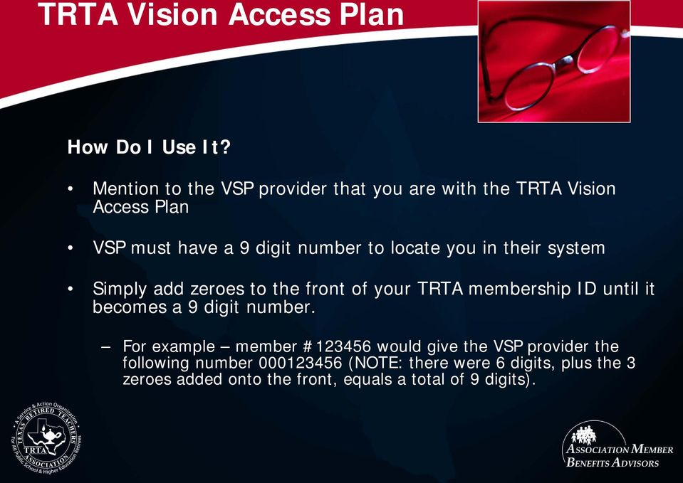 locate you in their system Simply add zeroes to the front of your TRTA membership ID until it becomes a 9 digit