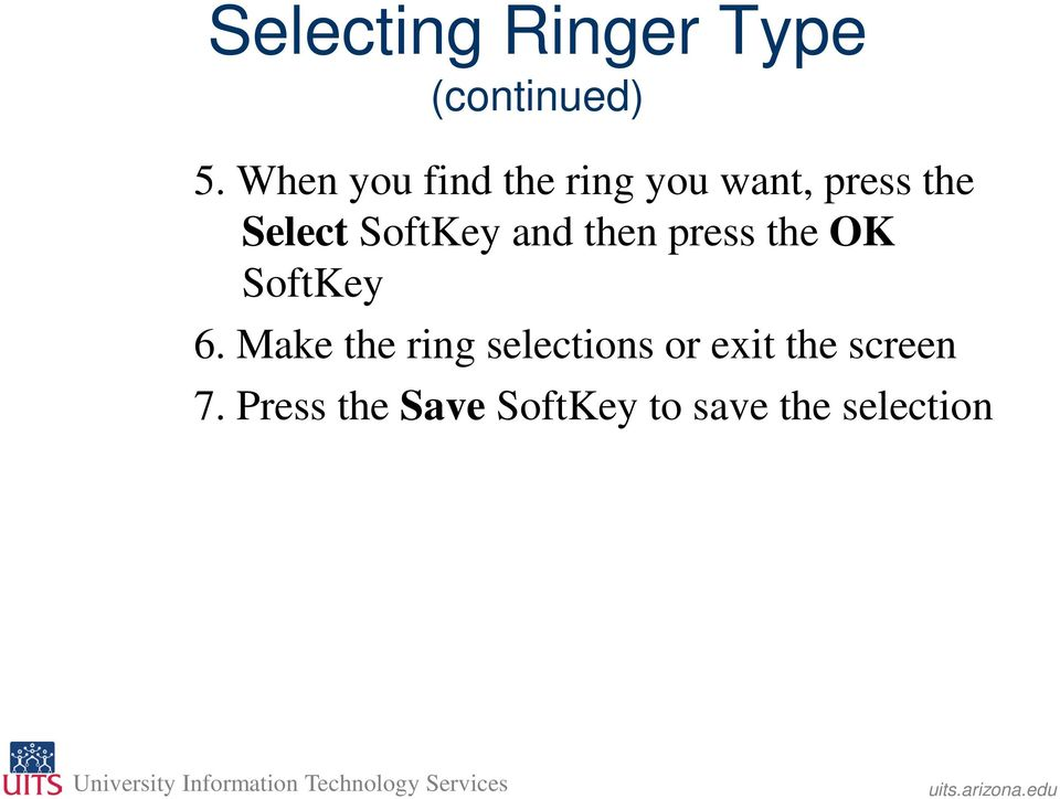 SoftKey and then press the OK SoftKey 6.