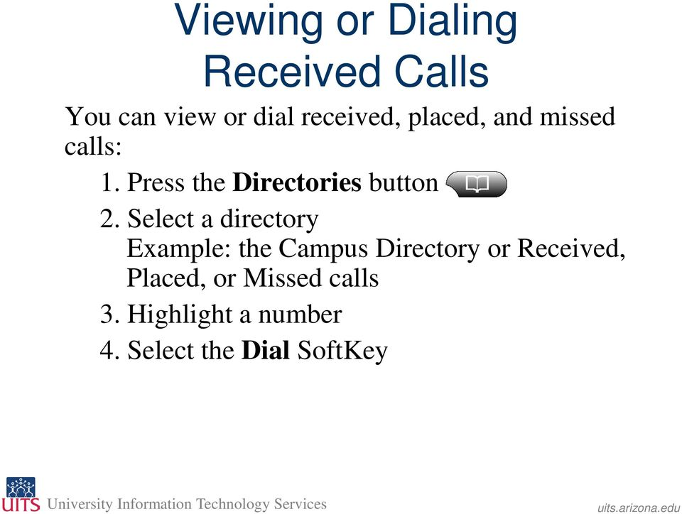 Select a directory Example: the Campus Directory or Received,