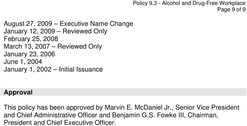 3 - Alcohol and Drug-Free Workplace Page 9 of 9 Approval This policy has been approved by Marvin E.
