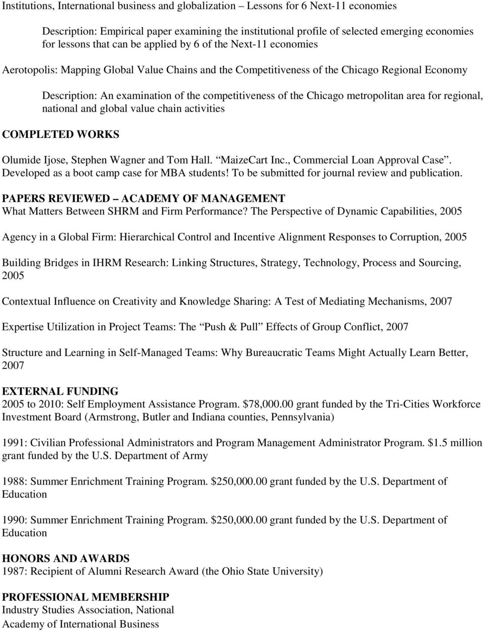Chicago metropolitan area for regional, national and global value chain activities COMPLETED WORKS Olumide Ijose, Stephen Wagner and Tom Hall. MaizeCart Inc., Commercial Loan Approval Case.