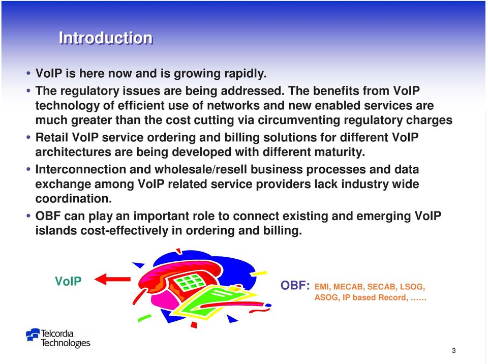 service ordering and billing solutions for different VoIP architectures are being developed with different maturity.