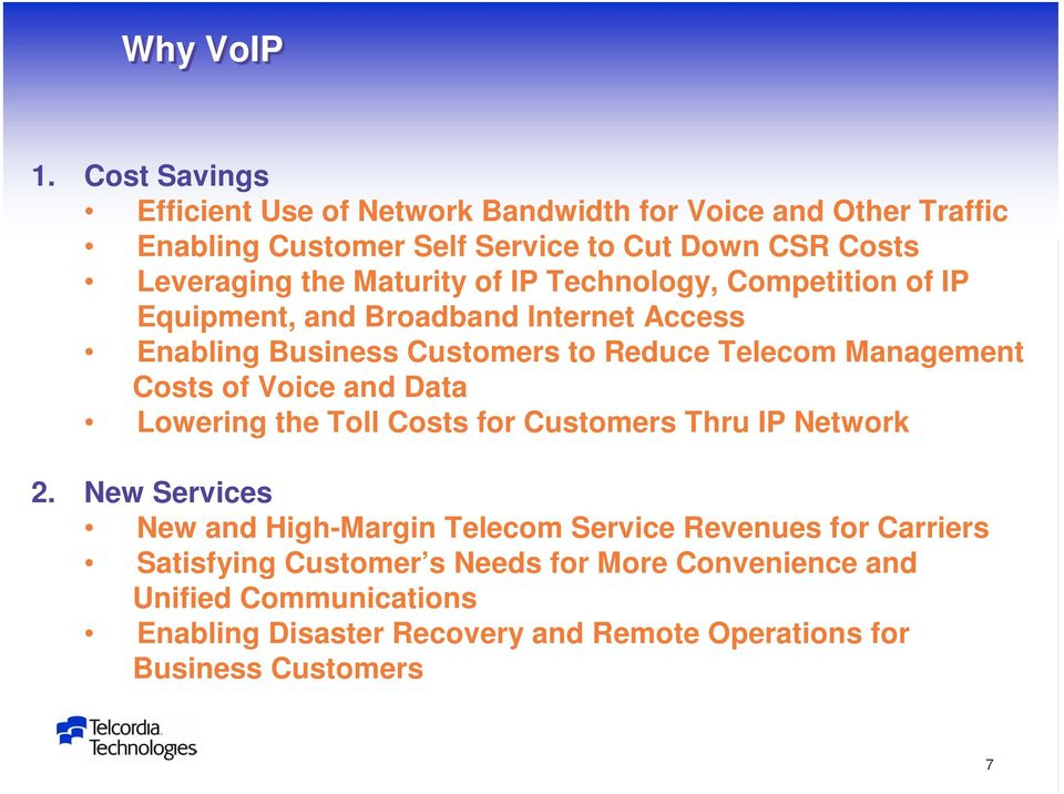 Maturity of IP Technology, Competition of IP Equipment, and Broadband Internet Access Enabling Business Customers to Reduce Telecom Management Costs