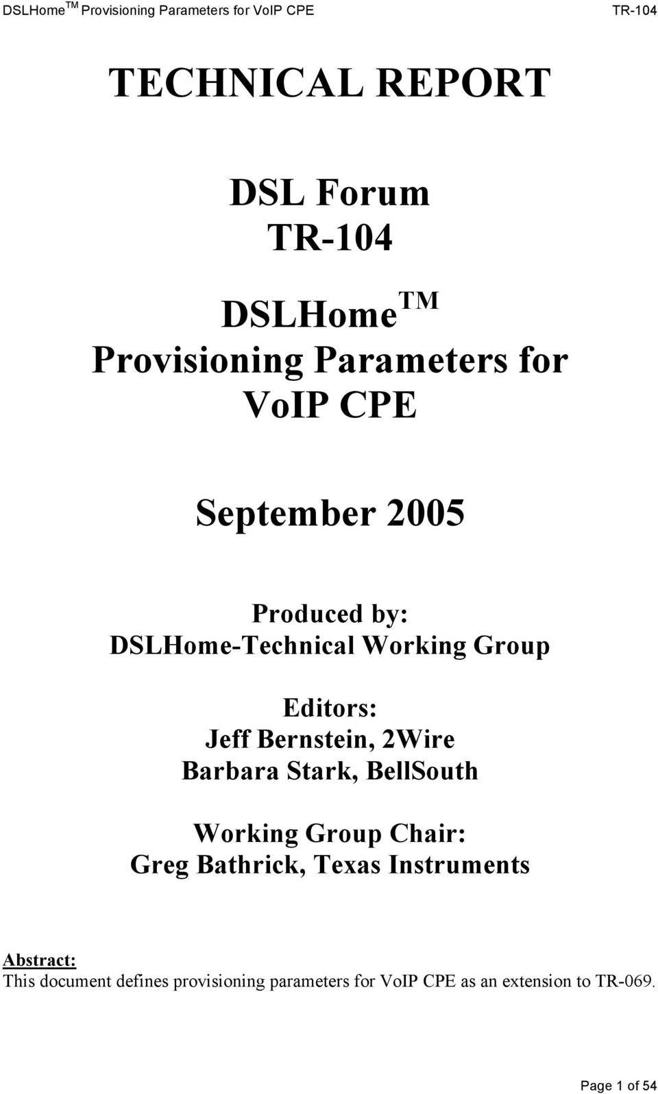 Barbara Stark, BellSouth orking Group Chair: Greg Bathrick, Texas Instruments Abstract: