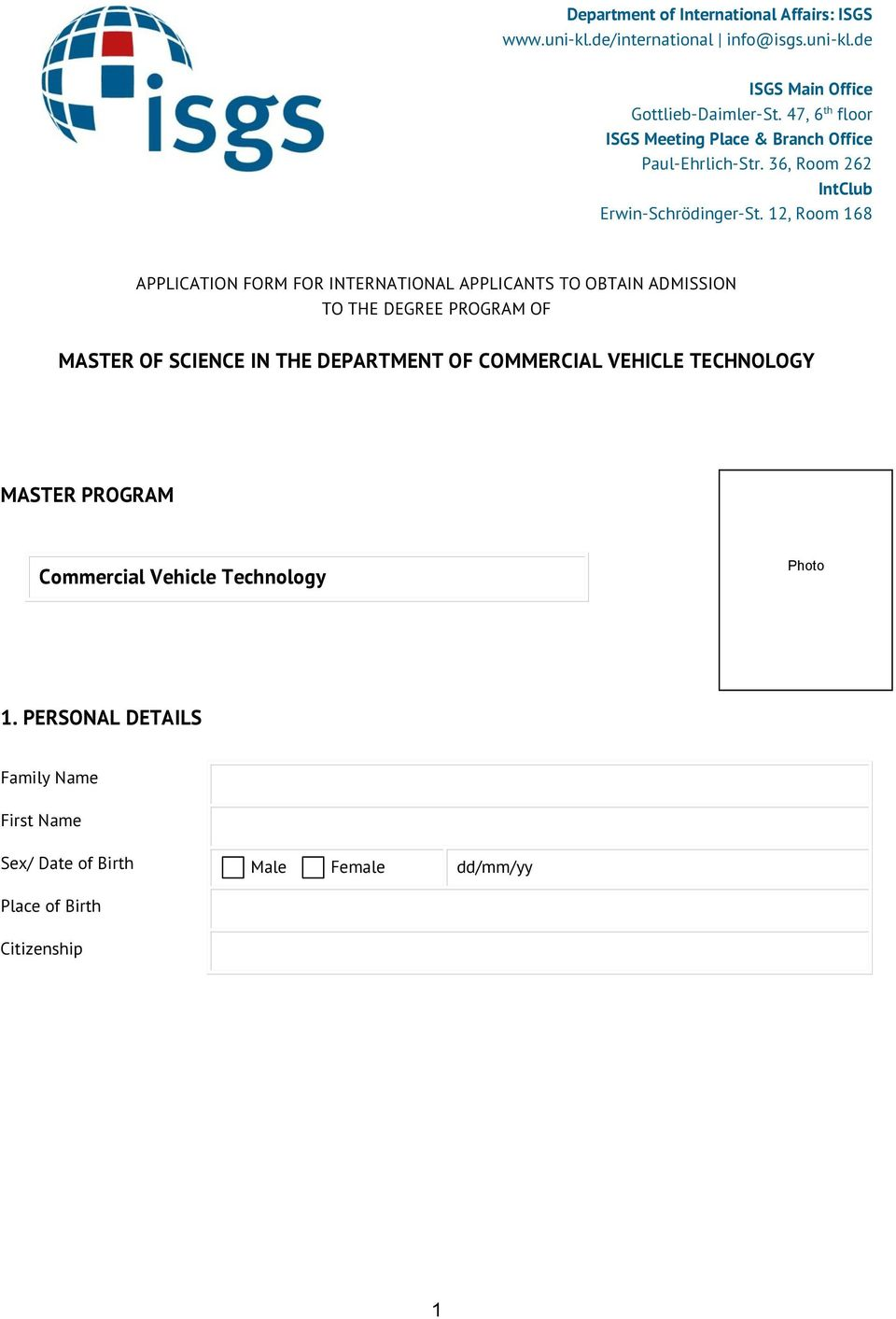 12, Room 168 APPLICATION FORM FOR INTERNATIONAL APPLICANTS TO OBTAIN ADMISSION TO THE DEGREE PROGRAM OF MASTER OF SCIENCE IN THE DEPARTMENT OF