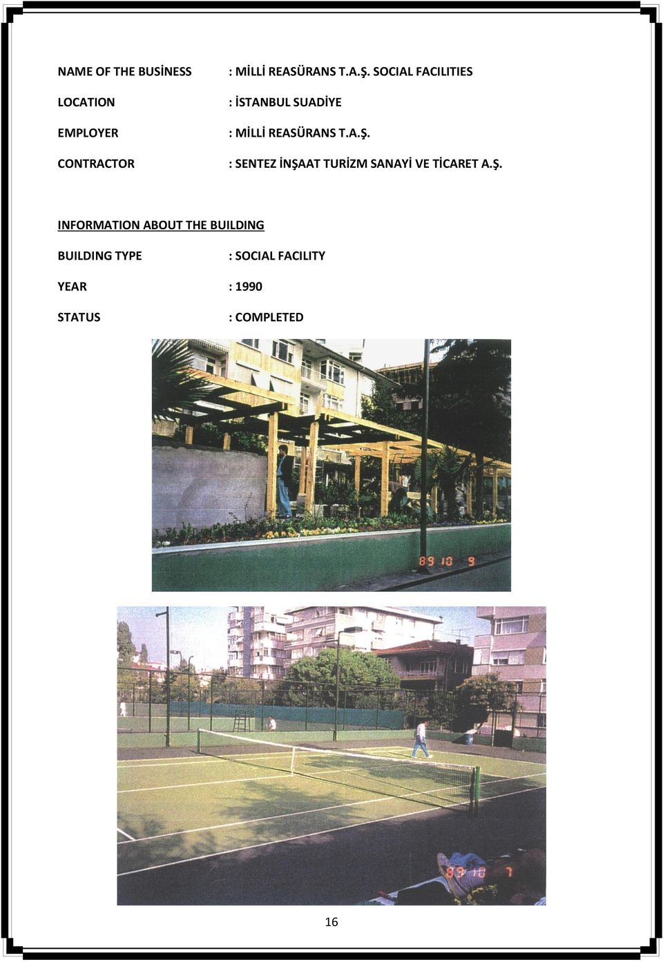 Ş. INFORMATION ABOUT THE BUILDING BUILDING TYPE : SOCIAL FACILITY