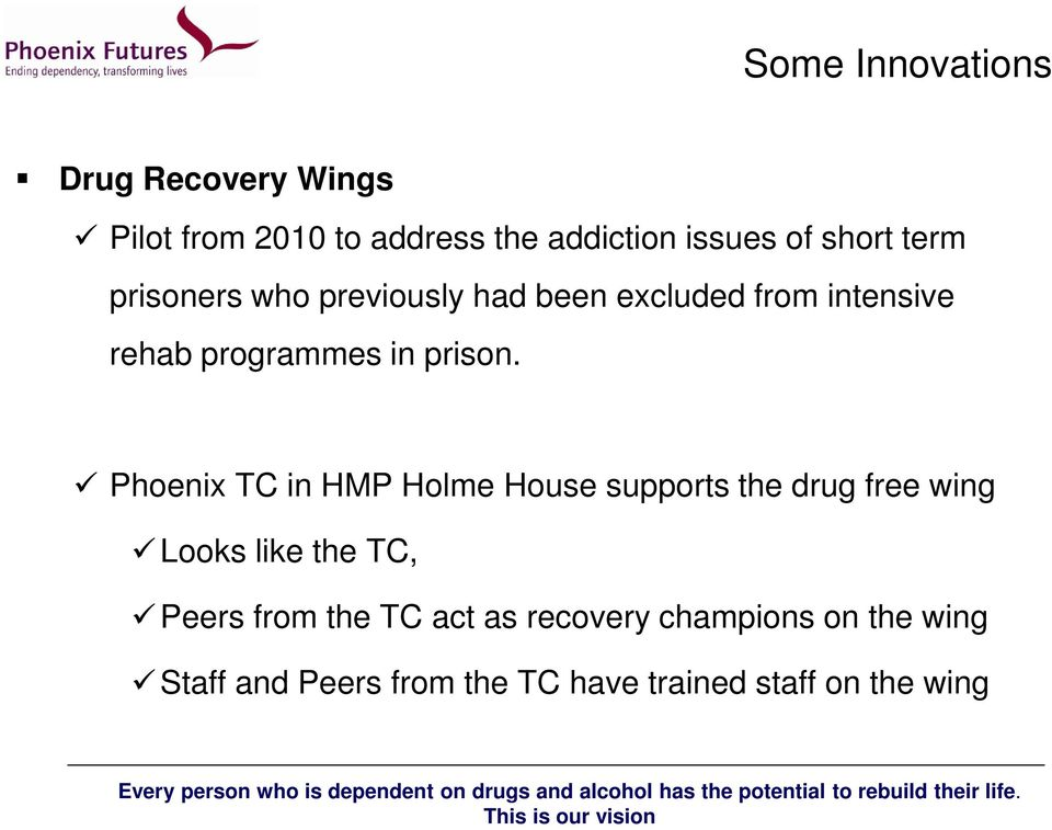 Phoenix TC in HMP Holme House supports the drug free wing Looks like the TC, Peers from the