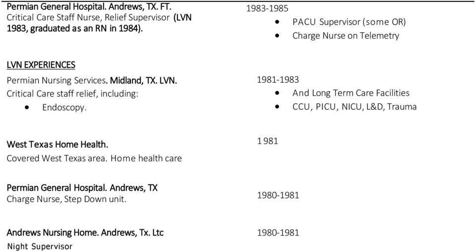 1981-1983 And Long Term Care Facilities CCU, PICU, NICU, L&D, Trauma West Texas Home Health. Covered West Texas area.