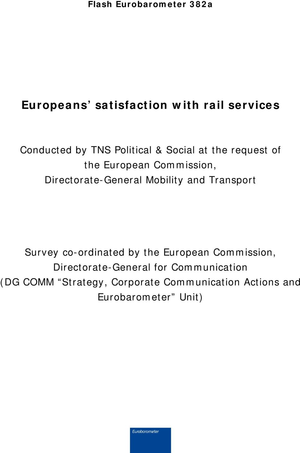 Mobility and Transport Survey co-ordinated by the European Commission,