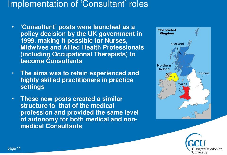aims was to retain experienced and highly skilled practitioners in practice settings These new posts created a similar