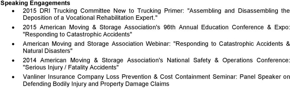 "Association Webinar: ""Responding to Catastrophic Accidents & Natural Disasters"" 2014 American Moving & Storage Association's National Safety & Operations"