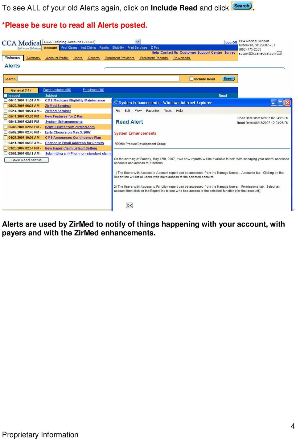 Alerts are used by ZirMed to notify of things happening
