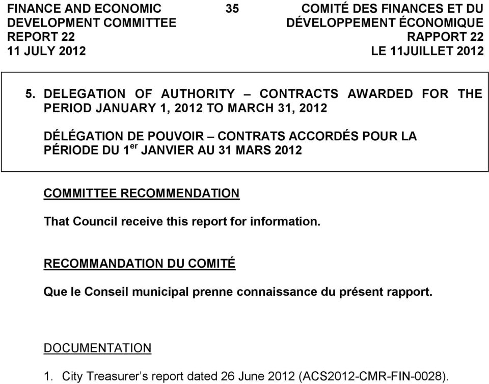 CONTRATS ACCORDÉS POUR LA PÉRIODE DU 1 er JANVIER AU 31 MARS 2012 COMMITTEE RECOMMENDATION That Council receive