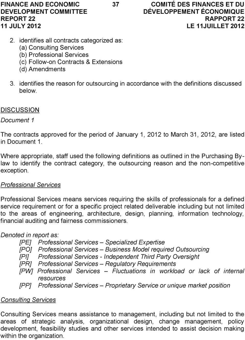DISCUSSION Document 1 The contracts approved for the period of January 1, 2012 to March 31, 2012, are listed in Document 1.