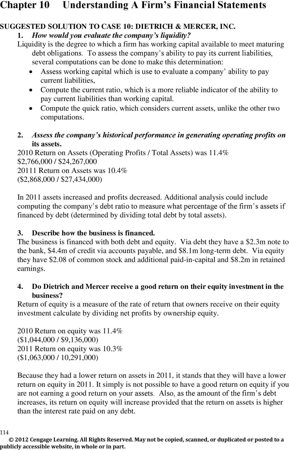 To assess the company s ability to pay its current liabilities, several computations can be done to make this determination: Assess working capital which is use to evaluate a company ability to pay