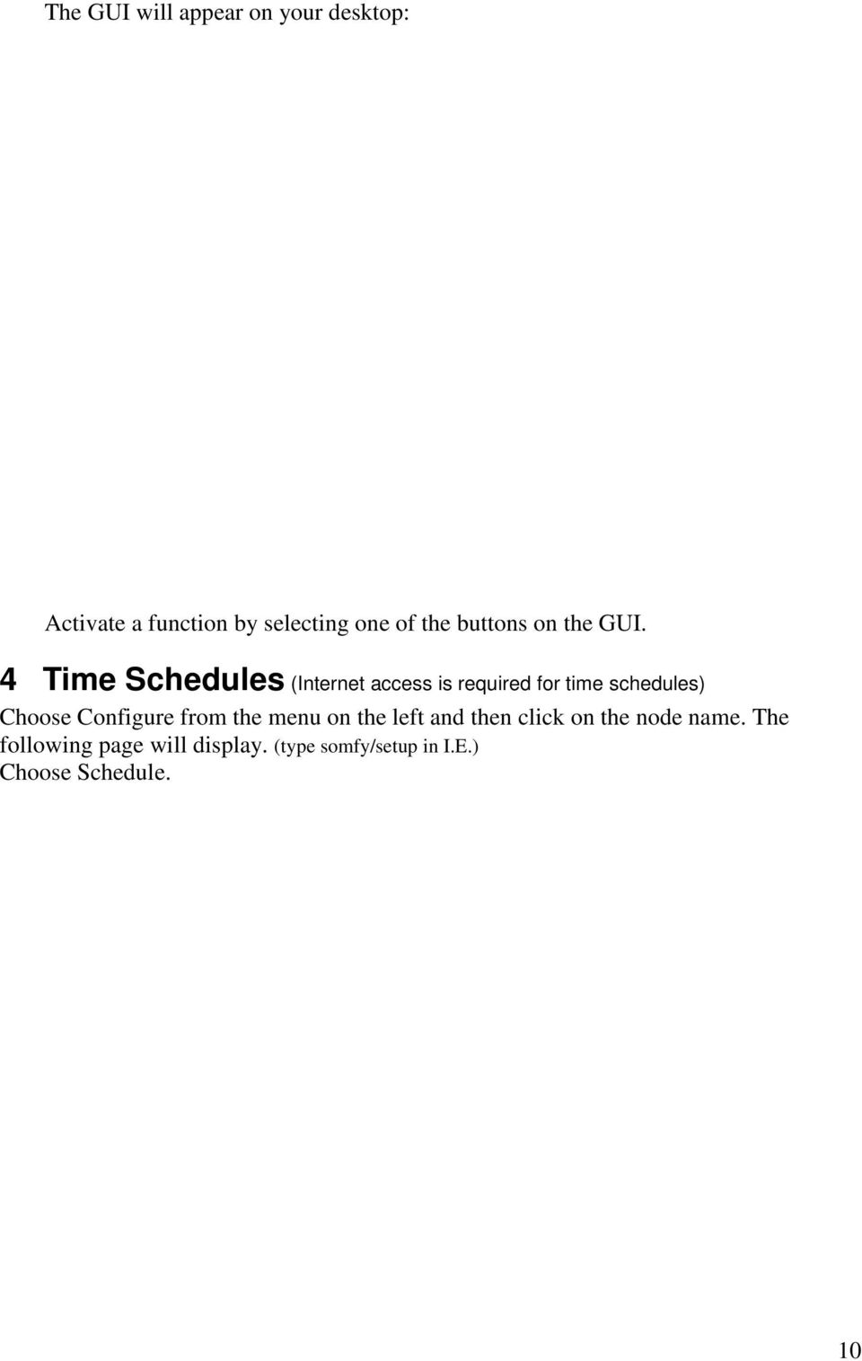 4 Time Schedules (Internet access is required for time schedules) Choose
