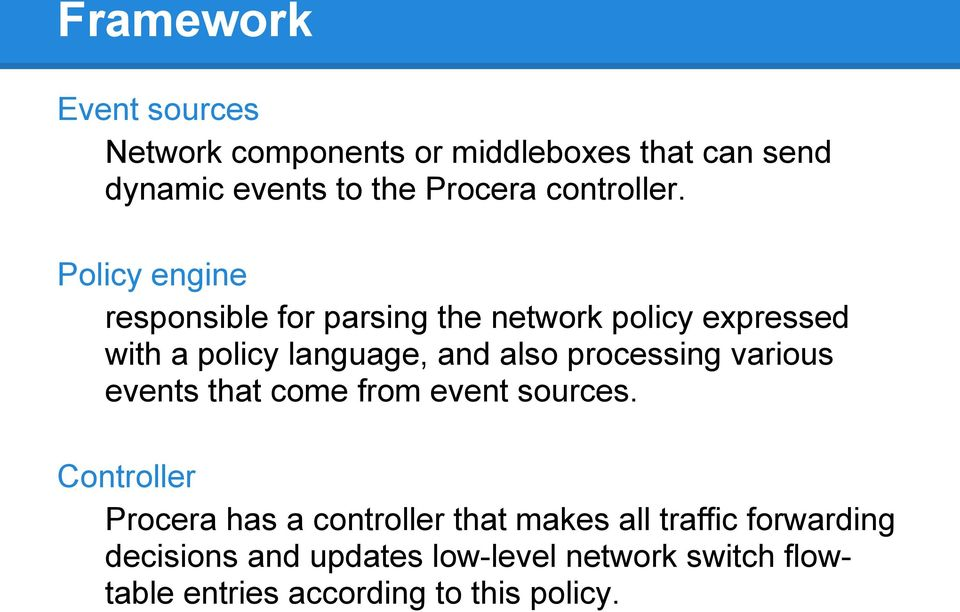 Policy engine responsible for parsing the network policy expressed with a policy language, and also