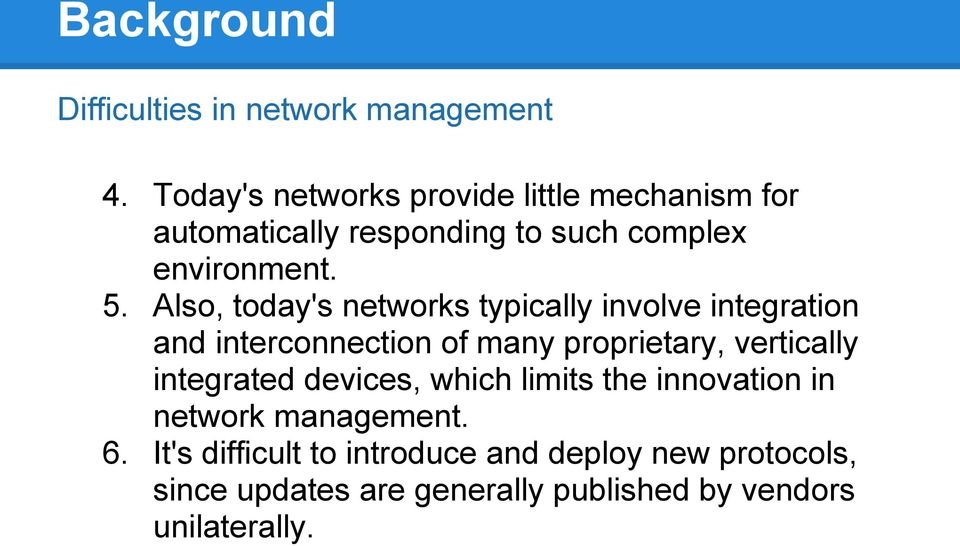 Also, today's networks typically involve integration and interconnection of many proprietary, vertically