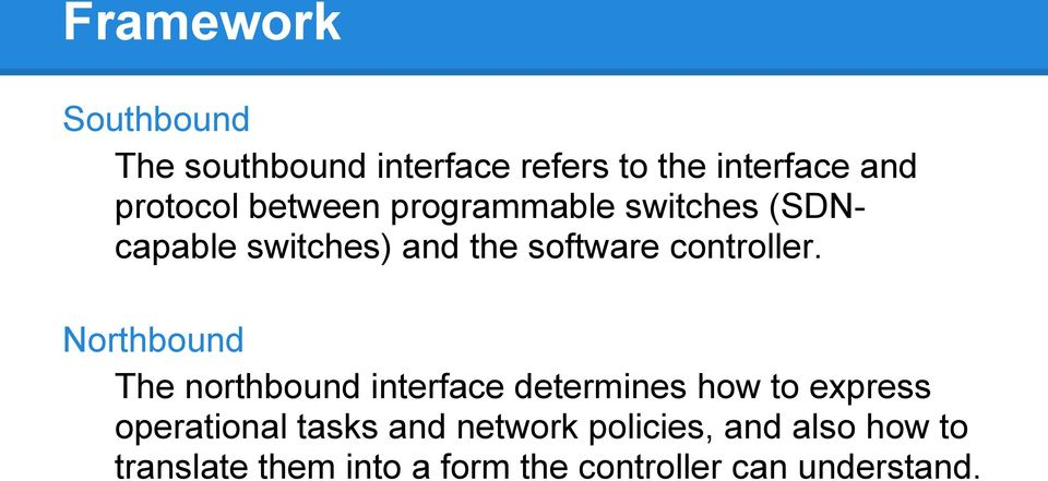 Northbound The northbound interface determines how to express operational tasks and
