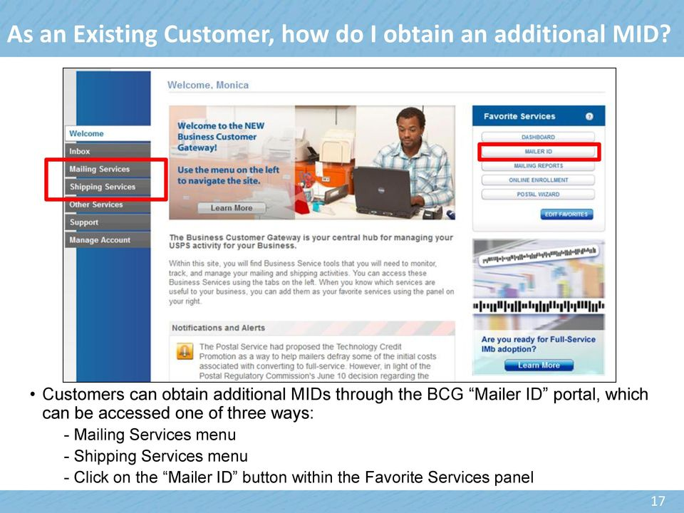 which can be accessed one of three ways: - Mailing Services menu -