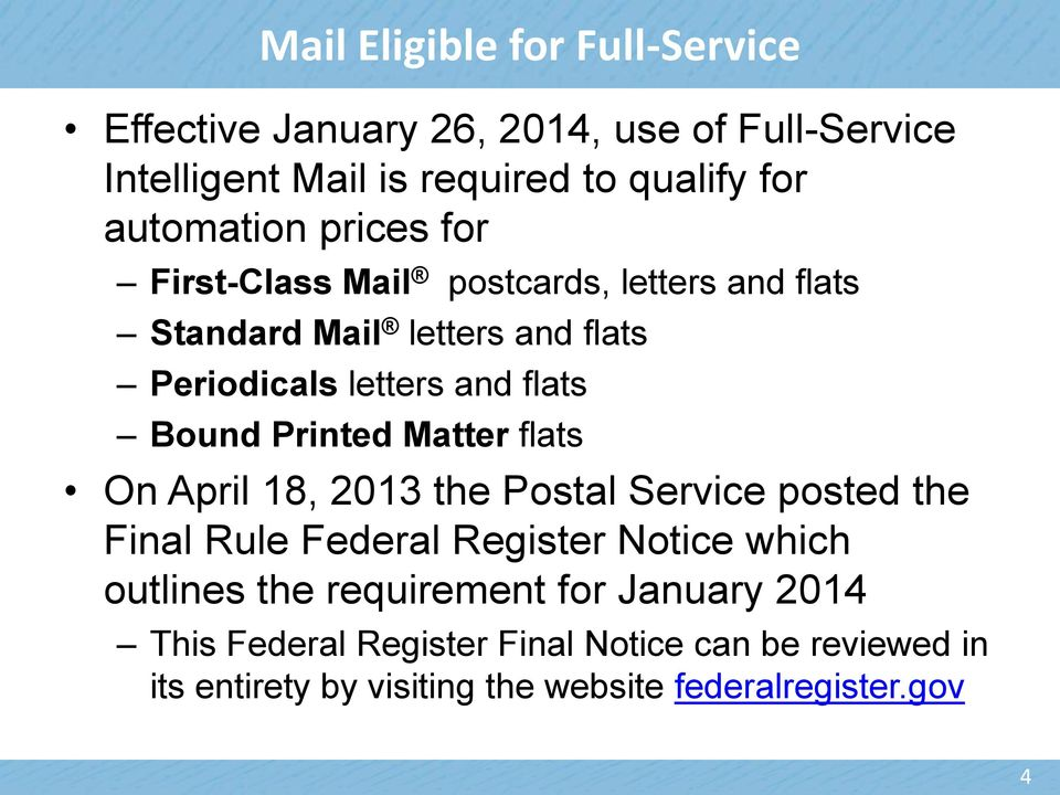 Bound Printed Matter flats On April 18, 2013 the Postal Service posted the Final Rule Federal Register Notice which outlines the
