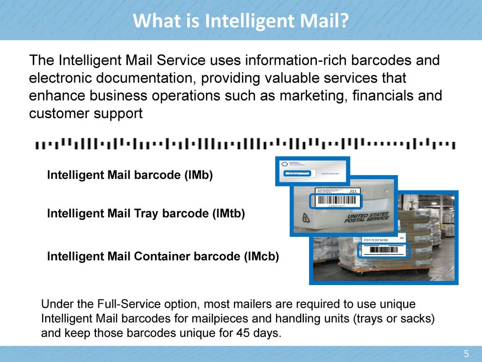 as marketing, financials and customer support Intelligent Mail barcode (IMb) Intelligent Mail Tray barcode (IMtb) SCF SAN FRANCISCO CA STD FLTS SCF BC/NBC