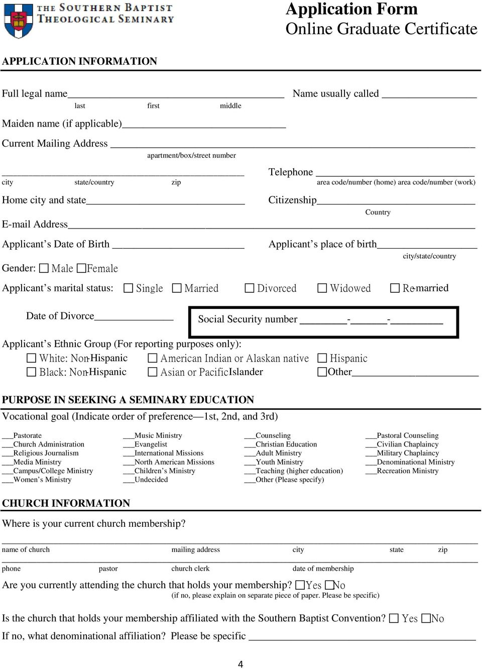 s place of birth city/state/country Applicant s marital status: Single Married Divorced Widowed Re-married Date of Divorce Social Security number - - Applicant s Ethnic Group (For reporting purposes