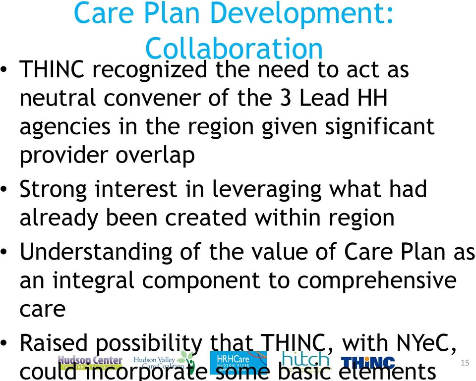 had already been created within region Understanding of the value of Care Plan as an integral