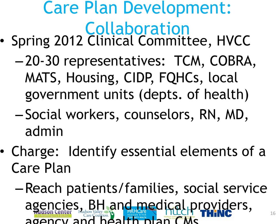 of health) Social workers, counselors, RN, MD, admin Charge: Identify essential