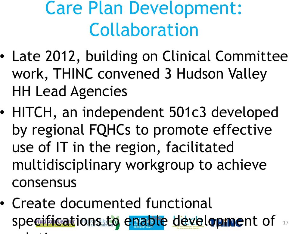 FQHCs to promote effective use of IT in the region, facilitated multidisciplinary workgroup