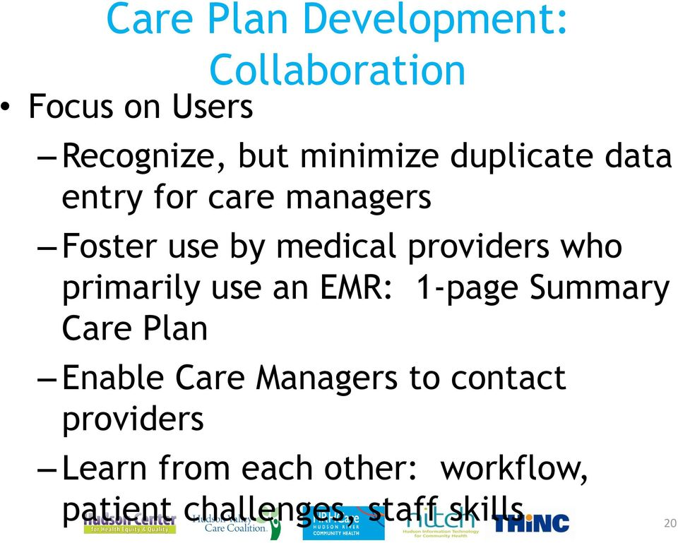 primarily use an EMR: 1-page Summary Care Plan Enable Care Managers to