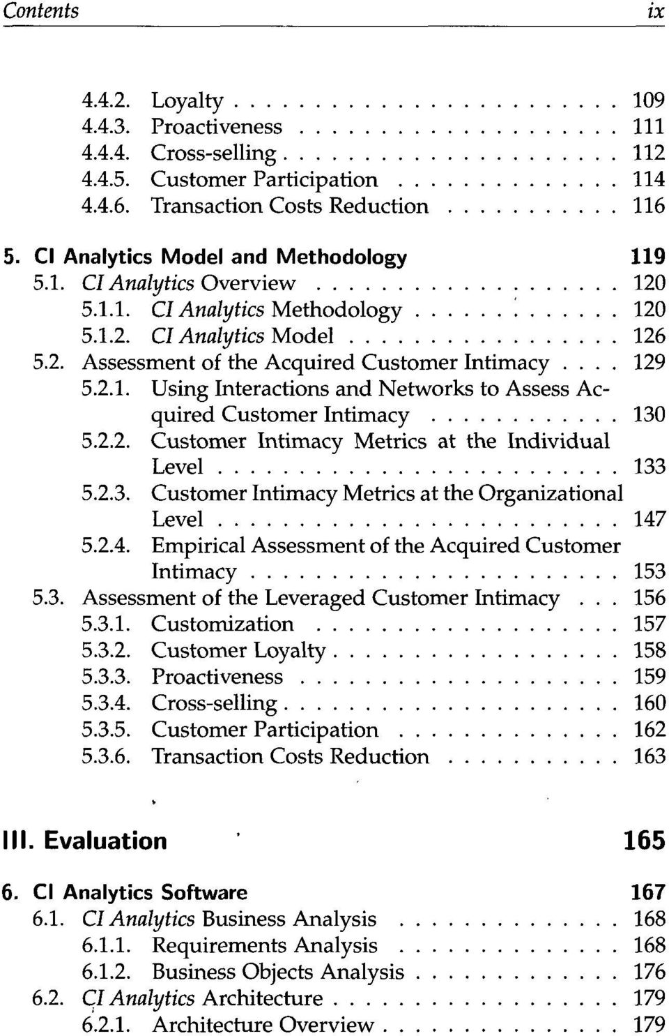 2.2. Customer Intimacy Metrics at the Individual Level 133 5.2.3. Customer Intimacy Metrics at the Organizational Level 147 5.2.4. Empirical Assessment of the Acquired Customer Intimacy 153 5.3. Assessment of the Leveraged Customer Intimacy.