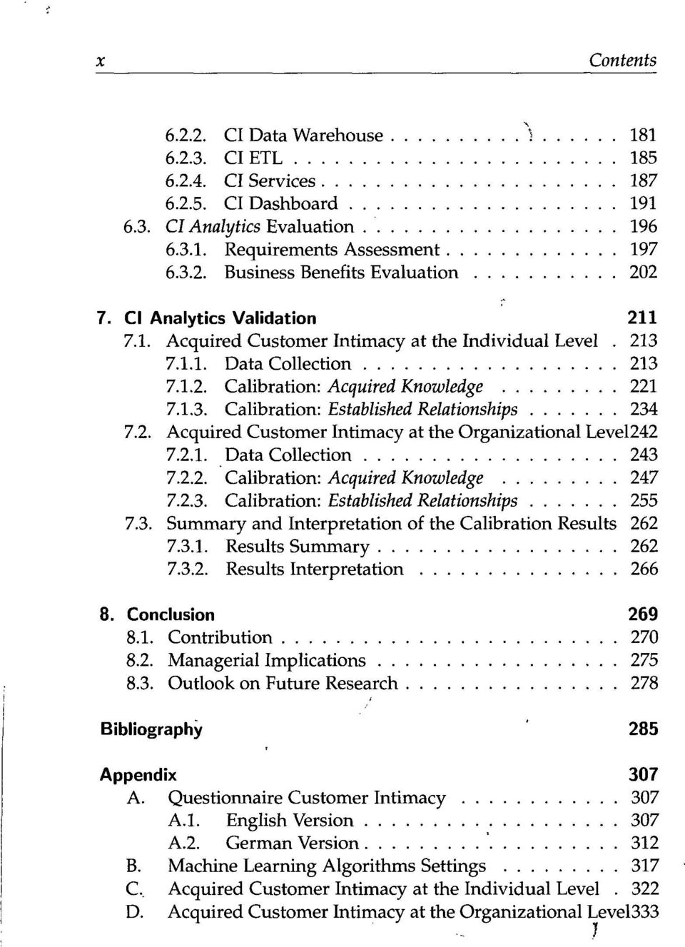 2. Acquired Customer Intimacy at the Organizational Level242 7.2.1. Data Collection 243 7.2.2. Calibration: Acquired Knowledge 247 7.2.3. Calibration: Established Relationships 255 7.3. Summary and Interpretation of the Calibration Results 262 7.