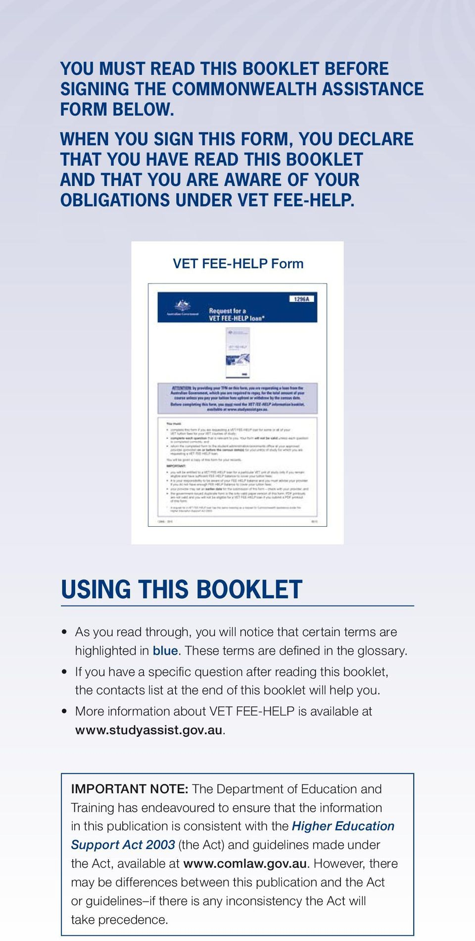 VET FEE-HELP Form USING THIS BOOKLET As you read through, you will notice that certain terms are highlighted in blue. These terms are defined in the glossary.