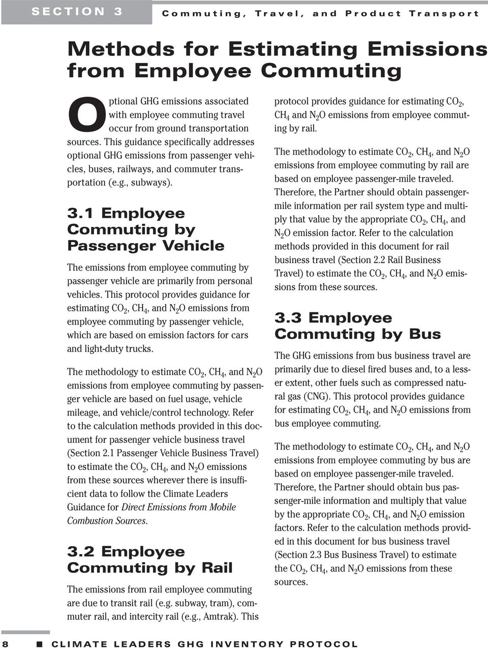 1 Employee Commuting by Passenger Vehicle The emissions from employee commuting by passenger vehicle are primarily from personal vehicles.