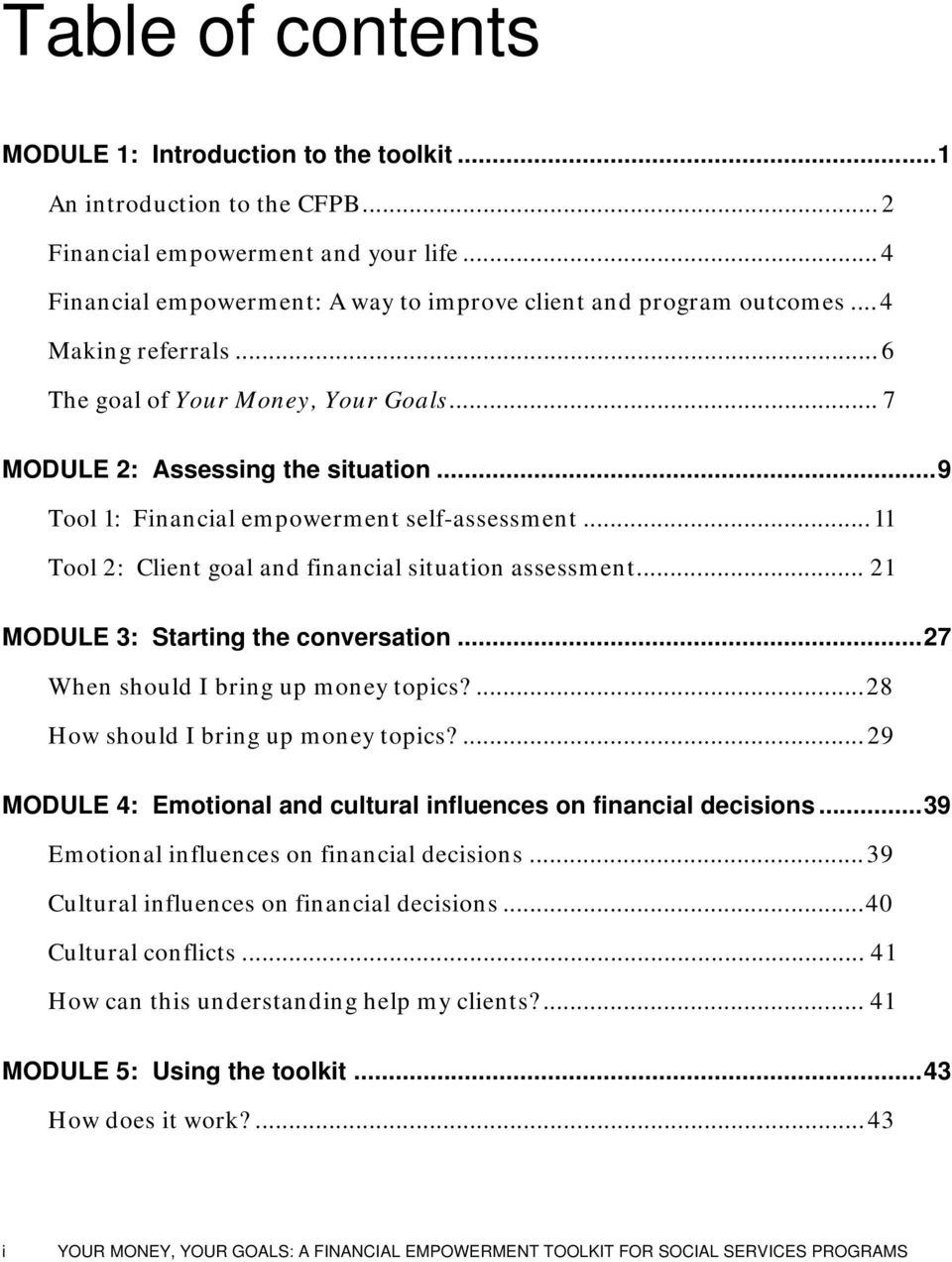 ..11 Tool 2: Client goal and financial situation assessment... 21 MODULE 3: Starting the conversation...27 When should I bring up money topics?...28 How should I bring up money topics?