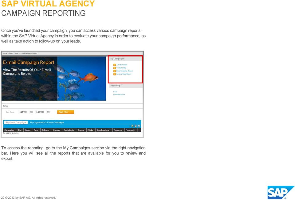 your leads. To access the reporting, go to the My Campaigns section via the right navigation bar.