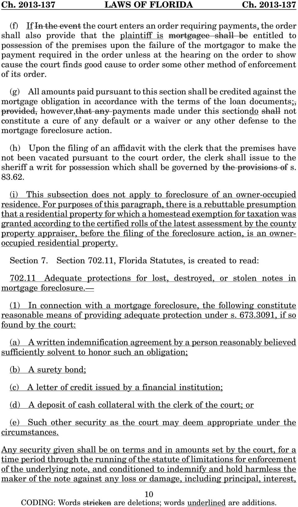 (g) All amounts paid pursuant to this section shall be credited against the mortgage obligation in accordance with the terms of the loan documents;, provided, however,that any payments made under