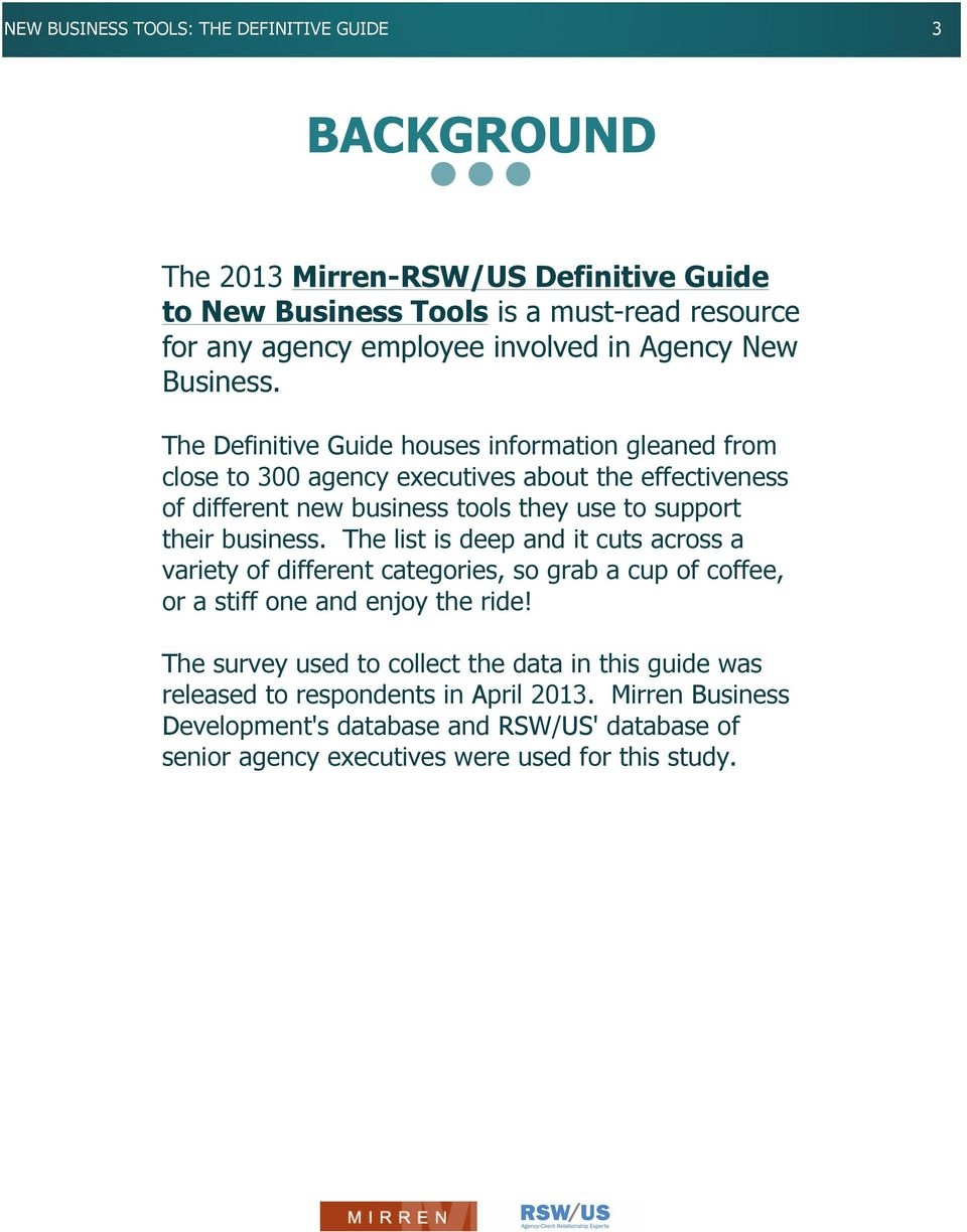 The Definitive Guide houses information gleaned from close to 300 agency executives about the effectiveness of different new business tools they use to support their business.