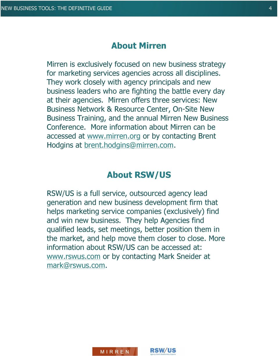 Mirren offers three services: New Business Network & Resource Center, On-Site New Business Training, and the annual Mirren New Business Conference.