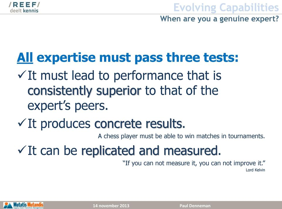 superior to that of the expert s peers. It produces concrete results.