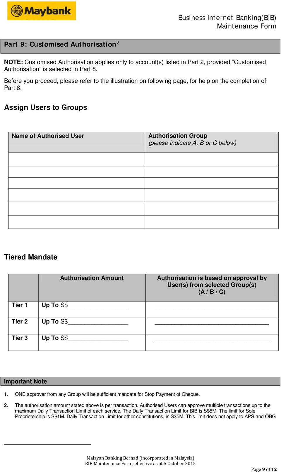 Assign Users to Groups Name of Authorised User Authorisation Group (please indicate A, B or C below) Tiered Mandate Authorisation Amount Authorisation is based on approval by User(s) from selected