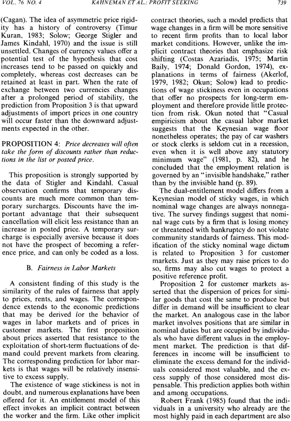 Changes of currency values offer a potential test of the hypothesis that cost increases tend to be passed on quickly and completely, whereas cost decreases can be retained at least in part.