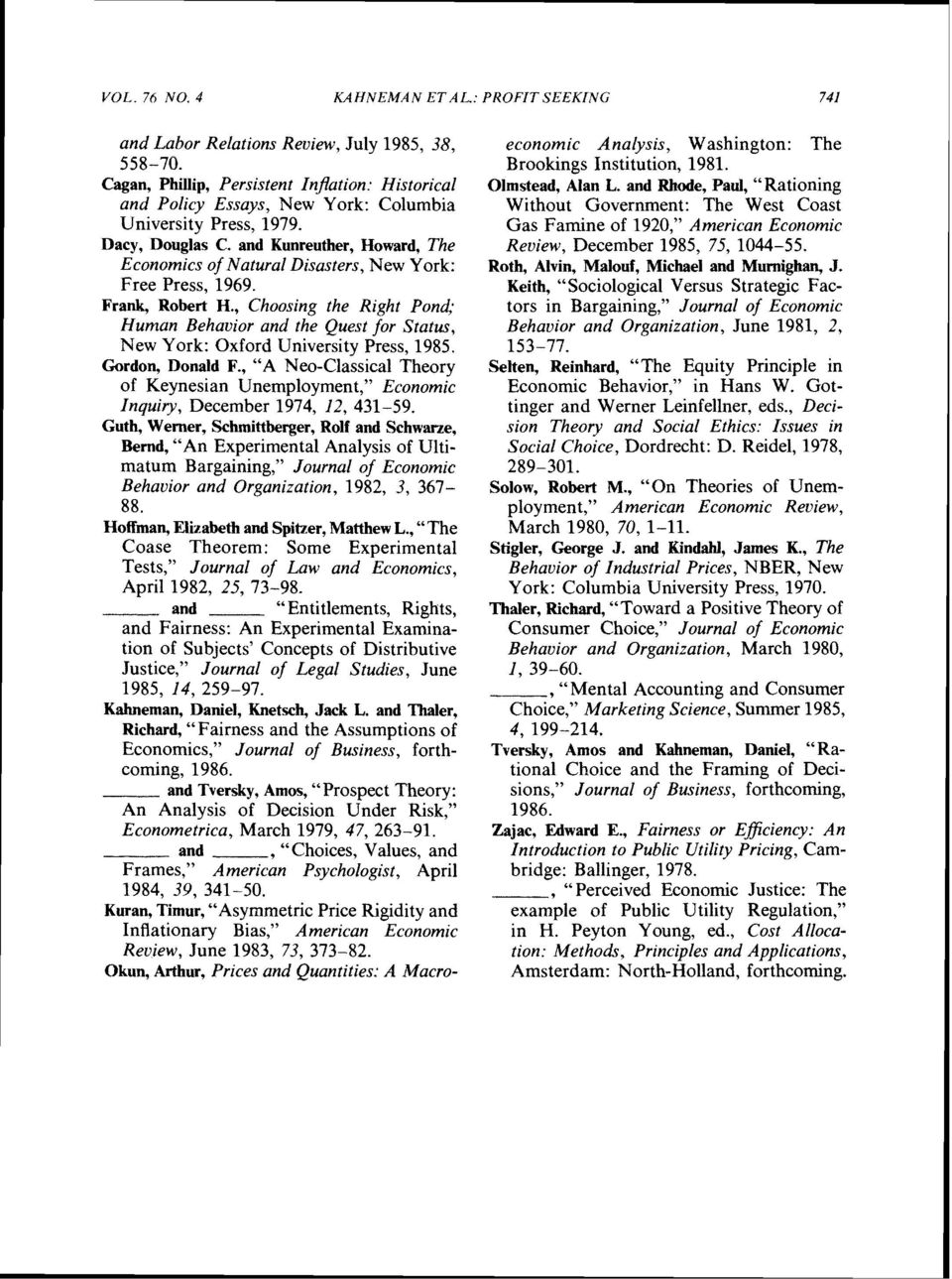 and Kunreuther, Howard, The Economics of Natural Disasters, New York: Free Press, 1969. Frank, Robert H.